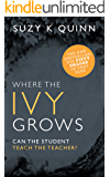 Where the Ivy Grows - forbidden love simmers in this teacher student romance (Ivy Lessons Series Book 2)