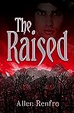 The Raised (The Morrelini Chronicles Book 1)