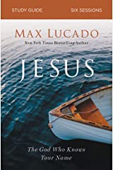 Jesus Study Guide: The God Who Knows Your Name Paperback