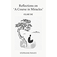 Reflections on 'A Course in Miracles': Volume One (English Edition)