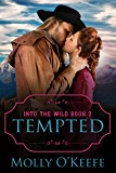 Tempted: A Historical Western Romance (Into The Wild Book 2)