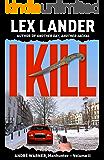 I KILL (André Warner, Manhunter Book 2)