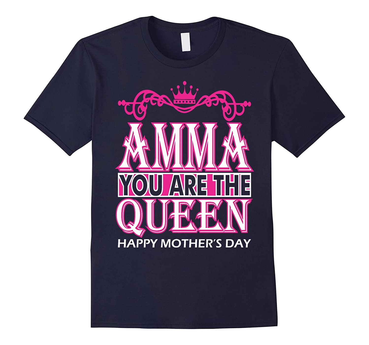 cute amma you are the queen happy mothers day t shirts-Vaci