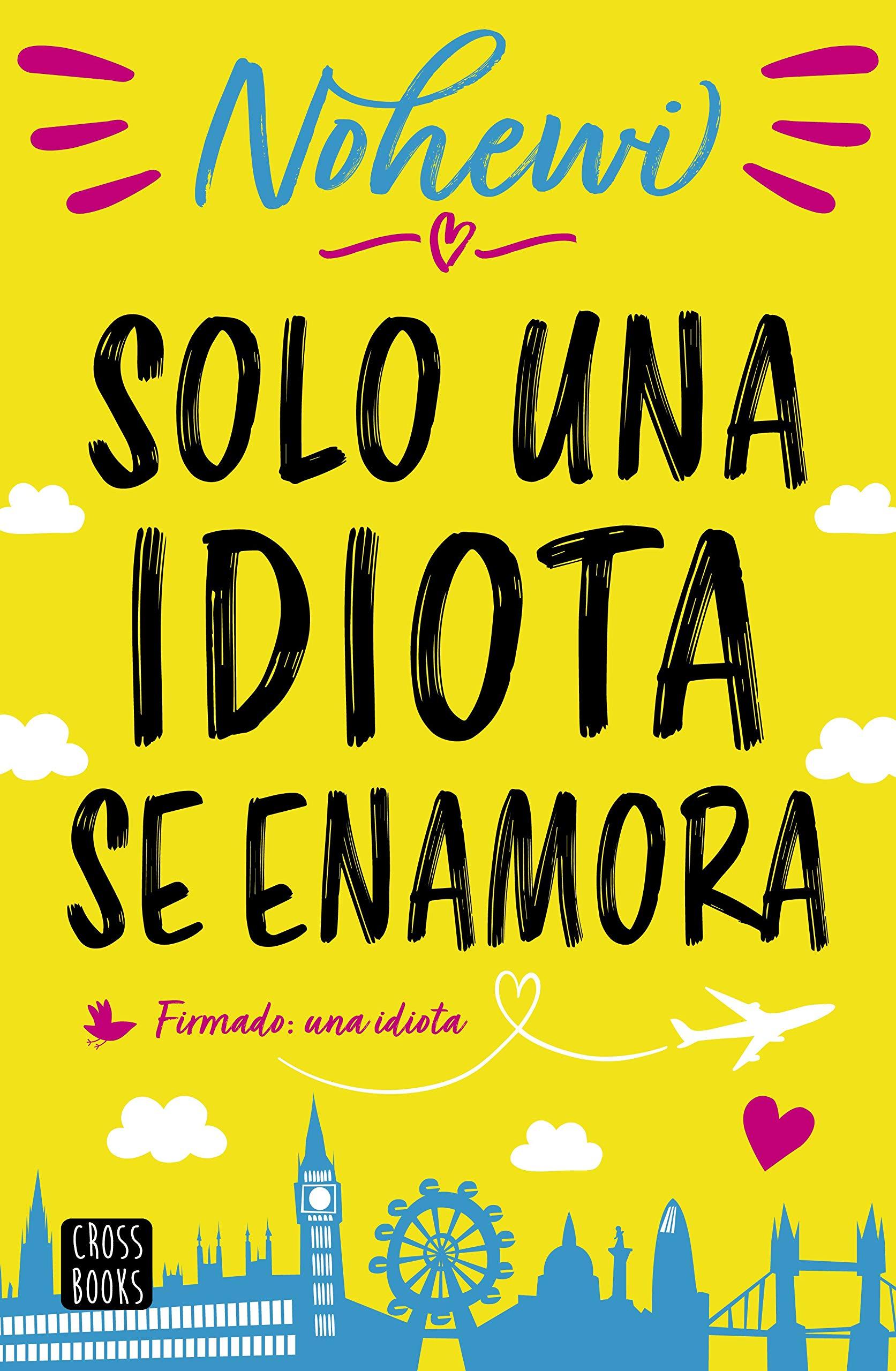 Solo una idiota se enamora (Crossbooks)