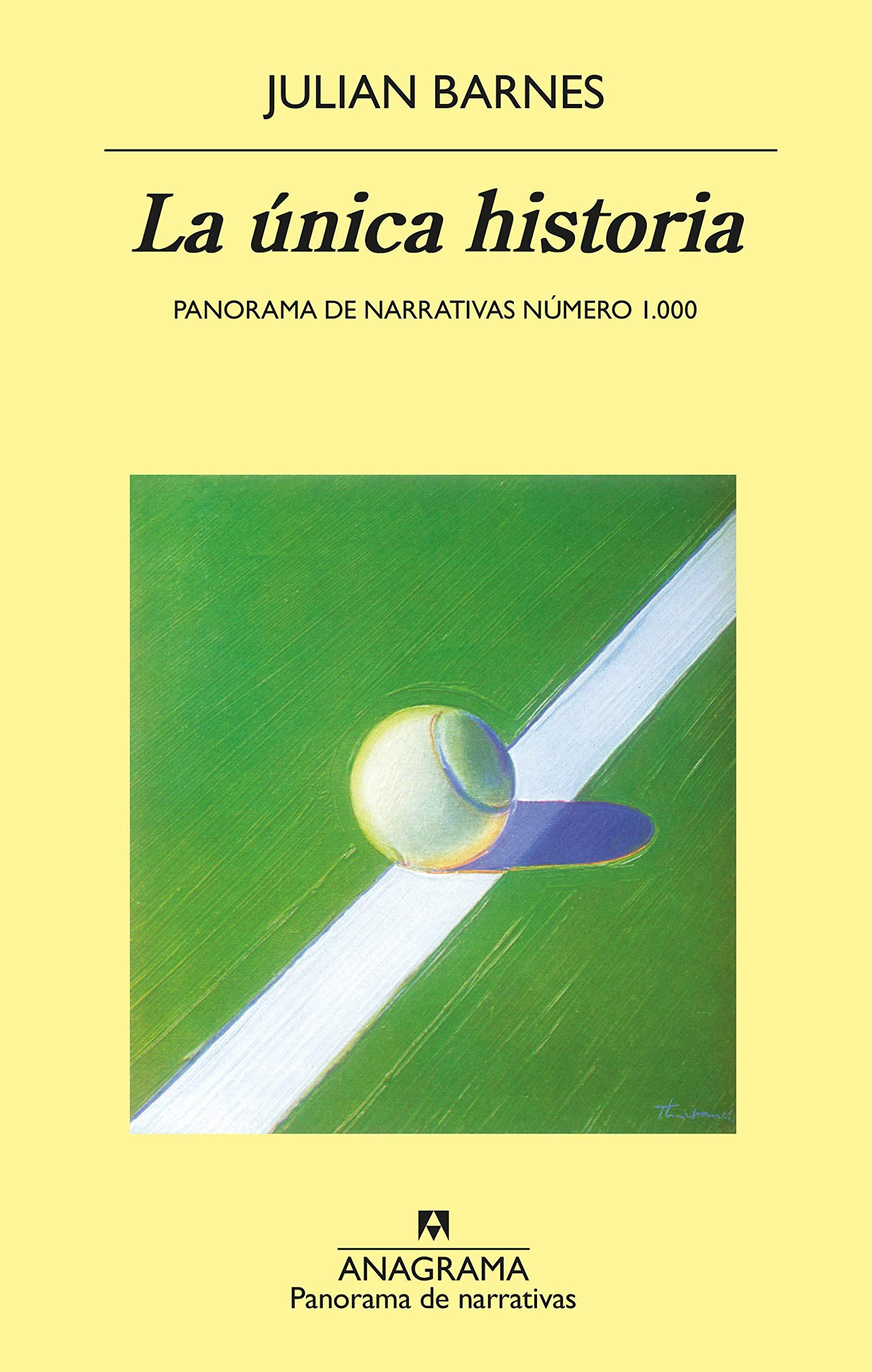 La única historia (PANORAMA DE NARRATIVAS nº 1000) por Julian Barnes
