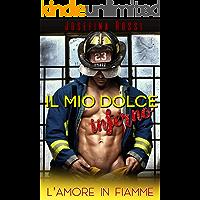 Il mio dolce inferno: L' amore in fiamme (Romanzi d' amore per donne) (Romanzi Hot) (Romanzi extra passion)