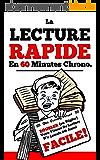 La Lecture Rapide En 60 Minutes Chrono: Doubler (ou Tripler) Votre Vitesse De Lecture N'a Jamais été Aussi Facile!