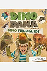 Dino Dana: Dino Field Guide (Dinosaurs for Kids, Fossils, Prehistoric) Kindle Edition