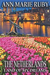 The Netherlands: Land Of My Dreams Paperback
