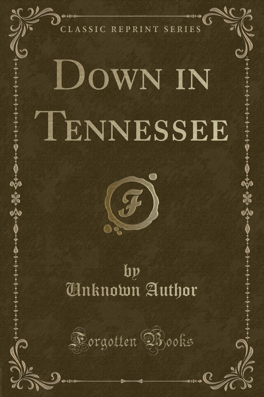 Download Down in Tennessee (Classic Reprint) ebook