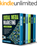 SOCIAL MEDIA MARKETING: 6 BOOK IN 1 - The Latest Secrets On How To Grow A Digital Business And Become An Expert…