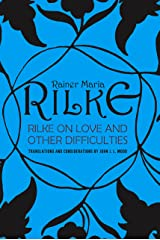 Rilke on Love and Other Difficulties: Translations and Considerations Kindle Edition