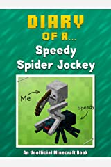 Diary of a Speedy Spider Jockey [An Unofficial Minecraft Book] (Minecraft Tales Book 29) Kindle Edition