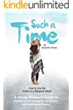 Such A Time: How to Live like Esther in a Rapunzel World: A Young Woman's Guide to Finding Herself, Fighting for Her Dreams, and Fulfilling Her Destiny