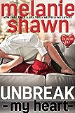 Unbreak My Heart (Valentine Bay Book 5)