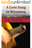 A Love Song in Wyoming (Creed's Crossing  Book 3)