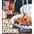 The Big Book of Paleo Slow Cooking