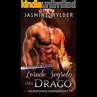 L'erede segreto del Drago: Un Romanzo Paranormale (I Segreti del Drago Vol. 4)