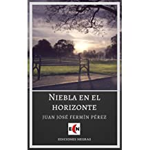 Niebla en el horizonte (Spanish Edition) Jul 8, 2018