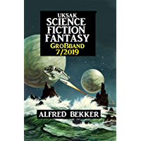 Uksak Science Fiction Großband 7/2019