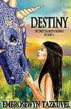 Destiny: Secret Earth Series Book 2 (Volume 2)