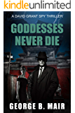 Goddesses Never Die (David Grant Book 7)
