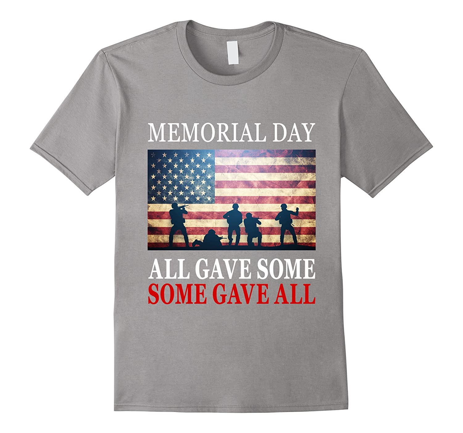 Some Gave All - All Gave Some Soldiers Memorial Day T-Shirt-Art