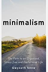 Minimalism: The Path to an Organized, Stress-free and Decluttered Life Kindle Edition