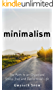 Minimalism: The Path to an Organized, Stress-free and Decluttered Life (English Edition)
