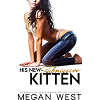His New Submissive Kitten: Domination and Submission Collection (English Edition)