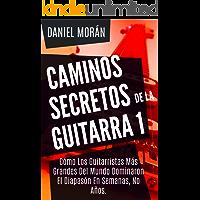 Caminos Secretos de la Guitarra 1: Cómo Los