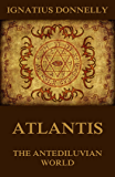 Atlantis, The Antediluvian World: Illustrated Edition