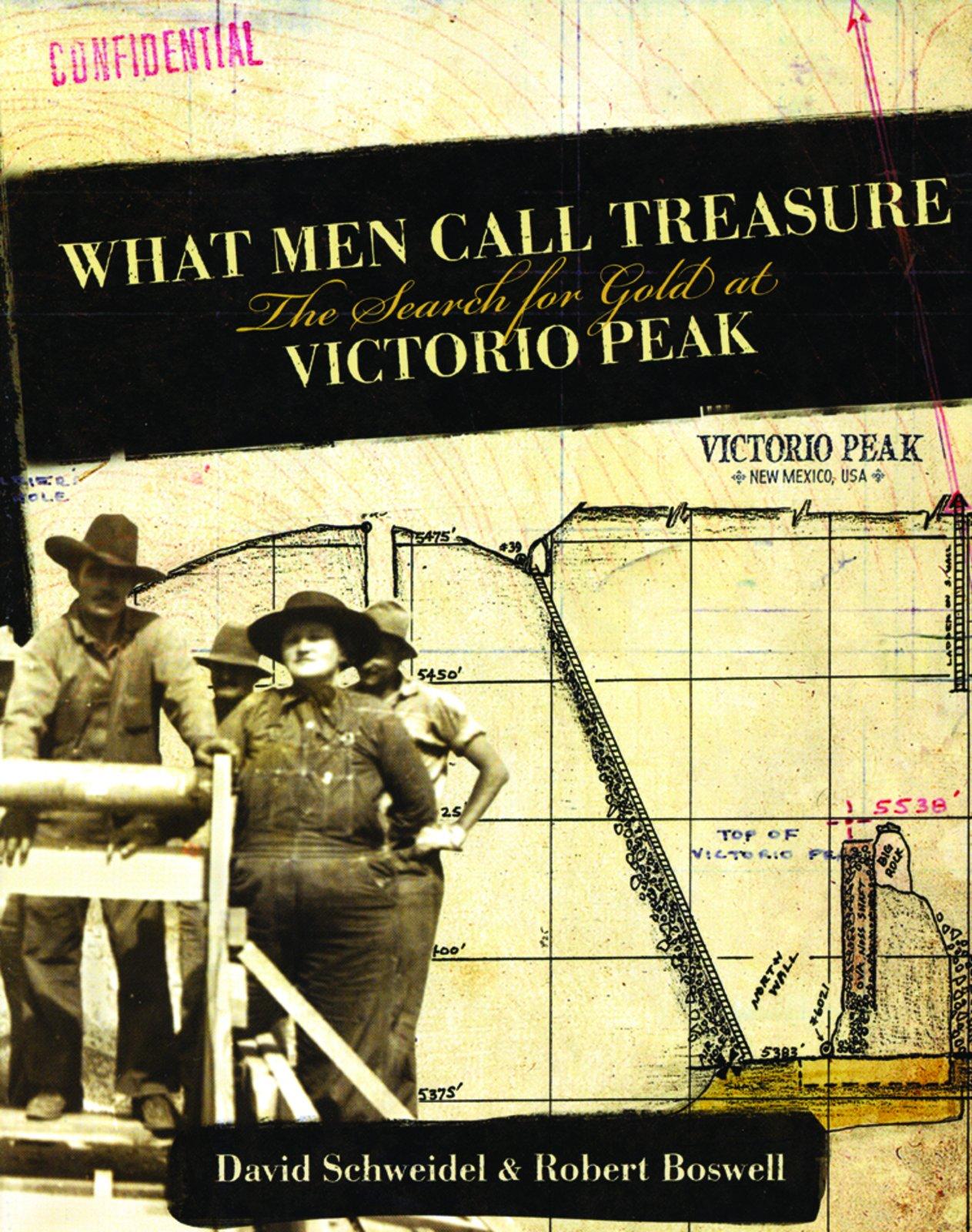 What Men Call Treasure: The Search for Gold at Victorio Peak PDF