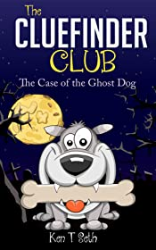 Mysteries books for kids : The CLUE FINDER CLUB : THE GHOST DOG: (Kids detective books, children's books ages 9-12, popular books for kids) (The ClueFinder Club Book 4)