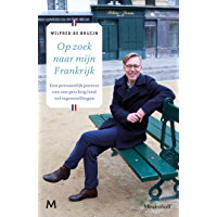 Op zoek naar mijn Frankrijk: een persoonlijk portret van een prachtig land vol tegenstellingen