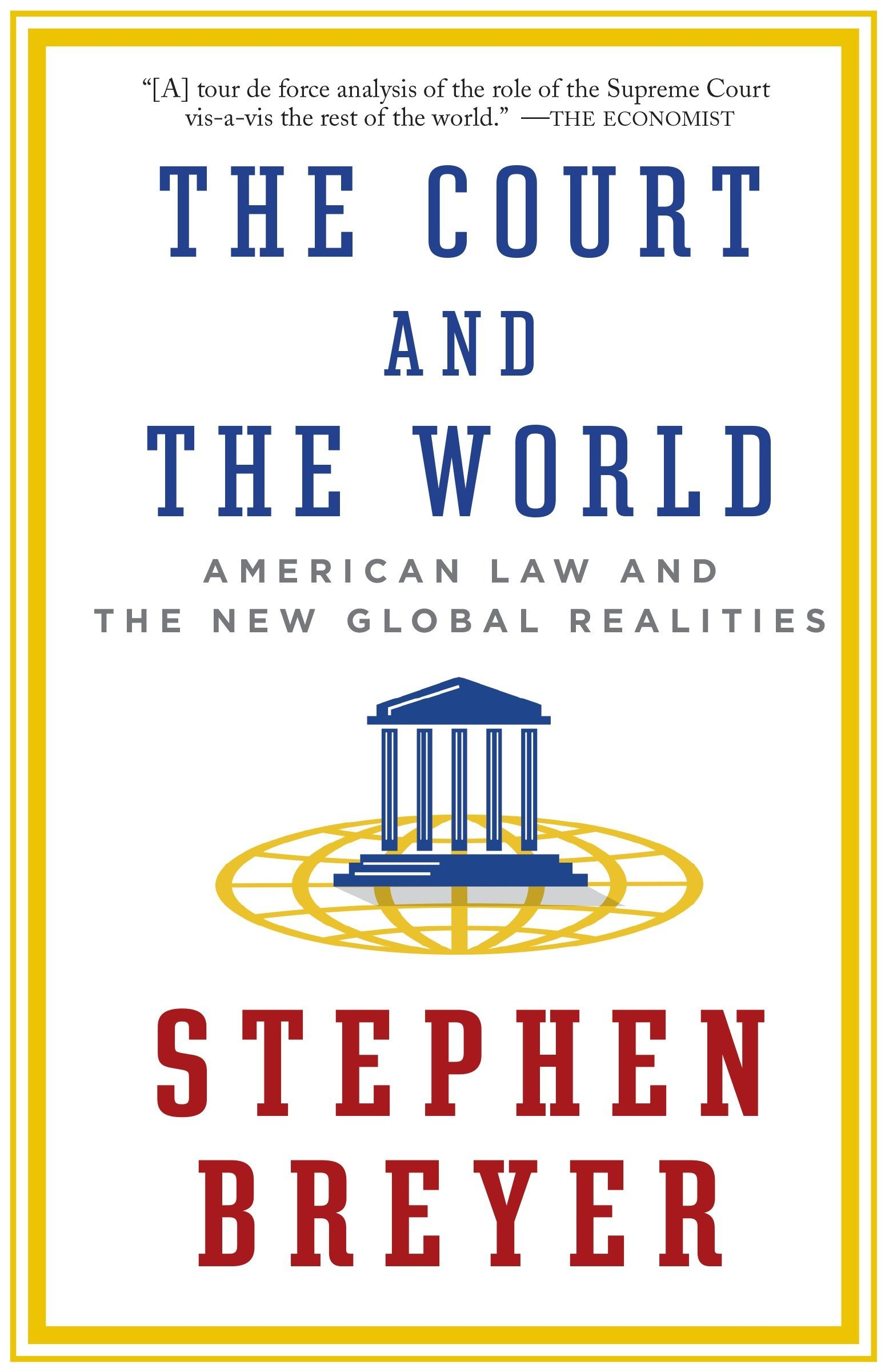 The Court and the World: American Law and the New Global Realities ebook