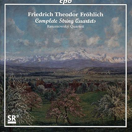 Fröhlich: Complete String Quartets