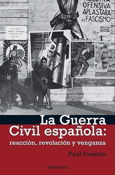 La Guerra civil española: reacción, revolución y venganza eBook: Preston, Paul: Amazon.es: Tienda Kindle