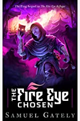 The Fire Eye Chosen: Sequel to The Fire Eye Refugee Kindle Edition