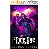 The Fire Eye Chosen: Sequel to The Fire Eye Refugee