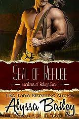 SEAL of Refuge (Guardians of Refuge Book 1) Kindle Edition