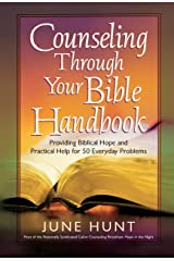 Counseling Through Your Bible Handbook: Providing Biblical Hope and Practical Help for 50 Everyday Problems Kindle Edition