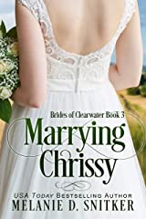 Marrying Chrissy (Brides of Clearwater Book 3) Kindle Edition