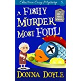 A Fishy Murder Most Foul: Christian Cozy Mystery (A Molly Grey Cozy Mystery Book 3)