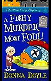 A Fishy Murder Most Foul: Christian Cozy Mystery