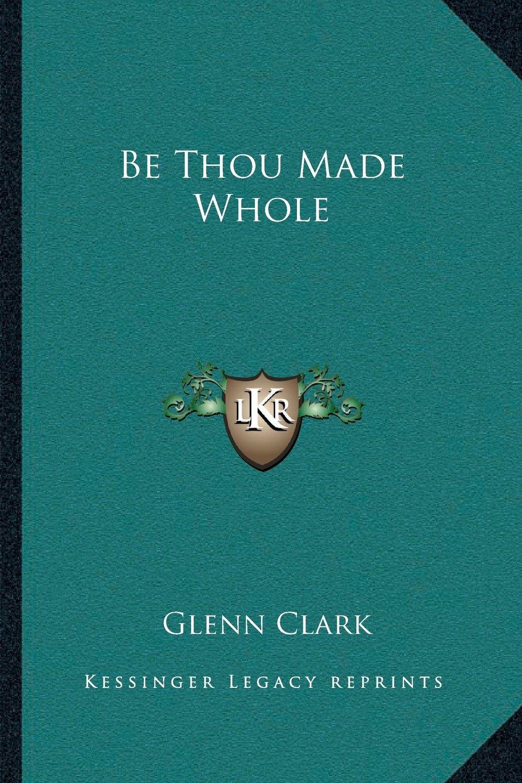 Be Thou Made Whole pdf