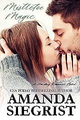 Mistletoe Magic (A Holiday Romance Novel Book 2) Kindle Edition