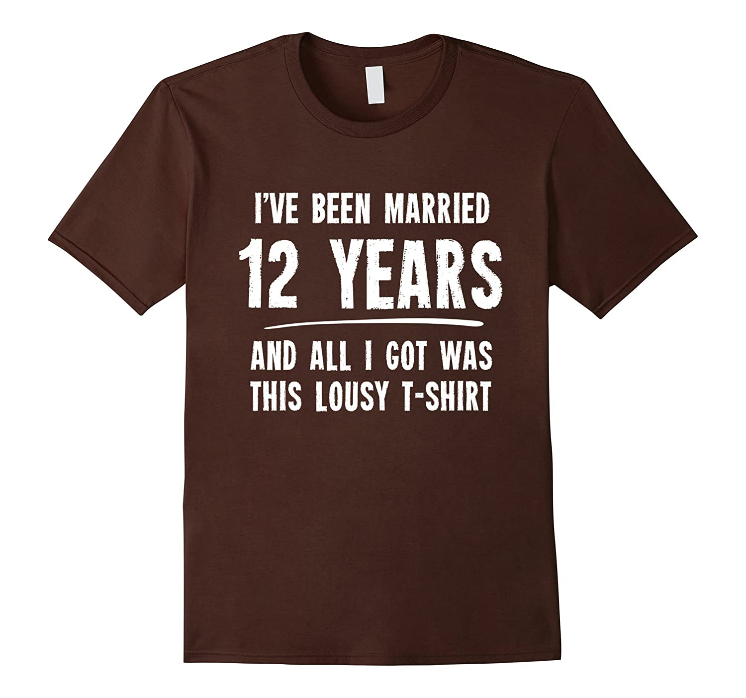 12 Year Wedding Anniversary Gifts: 12 Year Anniversary Gift 12th Wedding Married Funny T