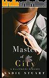 Master of the City: A Billionaire Romance