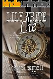 Lily White Lie (Wrenn Grayson Mystery Series Book 3)
